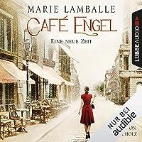 Eine neue Zeit: Café Engel 1