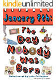 January 7th: The Day Nobody Was Born