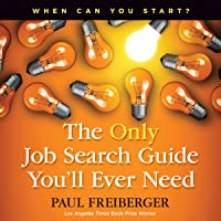 When Can You Start?: The Only Job Search Guide You'll Ever Need