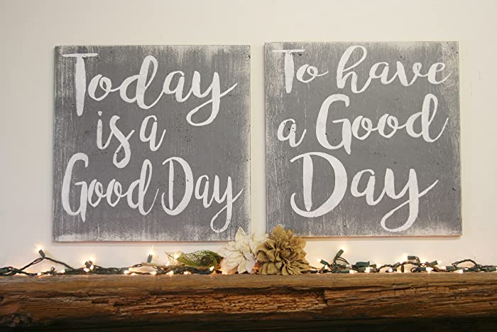 Amazoncom Today Is A Good Day To Have A Good Day Wood Sign Handmade
