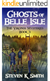 Ghosts of Belle Isle (The Virginia Mysteries Book 3)