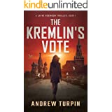 The Kremlin's Vote: a spy conspiracy thriller (A Jayne Robinson Thriller, Book 1)