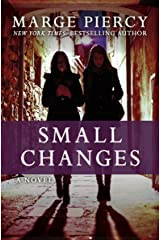 Small Changes: A Novel Kindle Edition