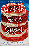 Gimme Some Sugar (Southern Eclectic Book 3)