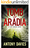 Tomb of Aradia (Lost Origins Book 1) (English Edition)