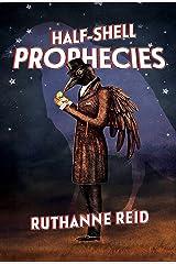 Half-Shell Prophecies (Among the Mythos Book 3) Kindle Edition