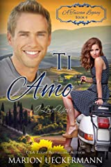 Ti Amo: I Love You (A Tuscan Legacy Book 4)