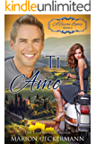 Ti Amo: I Love You (A Tuscan Legacy Book 4) (English Edition)