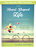 The Heart-Shaped Life Daily Devotional - One Month of Devotions: Choosing a Life of Steadfast Love One Day at a Time