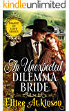 An Unexpected Dilemma Bride (Family of Love Series) (A Western Romance Story)