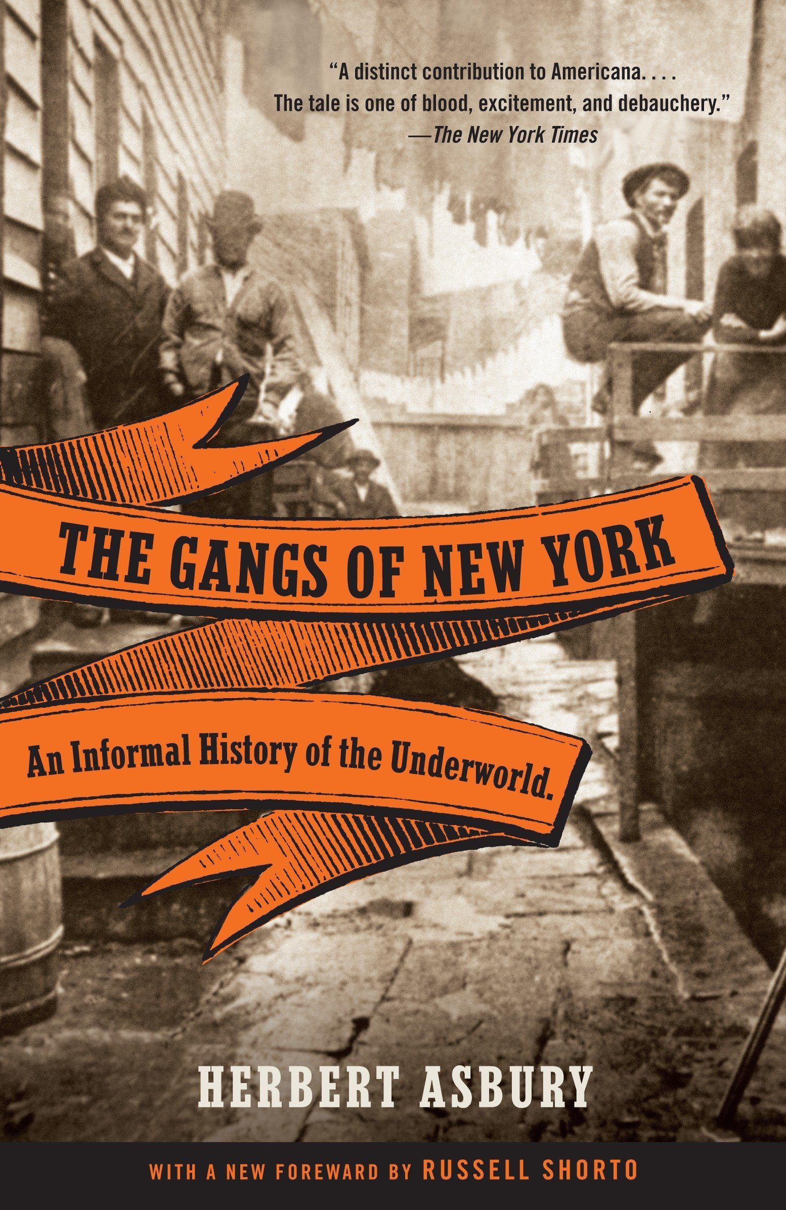 The Gangs of New York: An Informal History of the Underworld Vintage: Amazon.es: Herbert Asbury: Libros en idiomas extranjeros