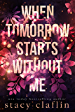 When Tomorrow Starts Without Me (Wildflower Romance Book 1)