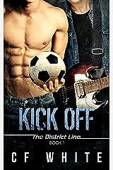 Kick Off: The District Line #1 Kindle Edition