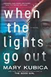 When the Lights Go Out: A Novel