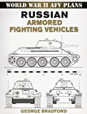 Russian Armored Fighting Vehicles: World War II AFV Plans (World War II Afv Plans) (Stackpole Military History Series)