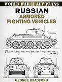 Russian Armored Fighting Vehicles: World War II AFV Plans (World War 2 AFV Plans)