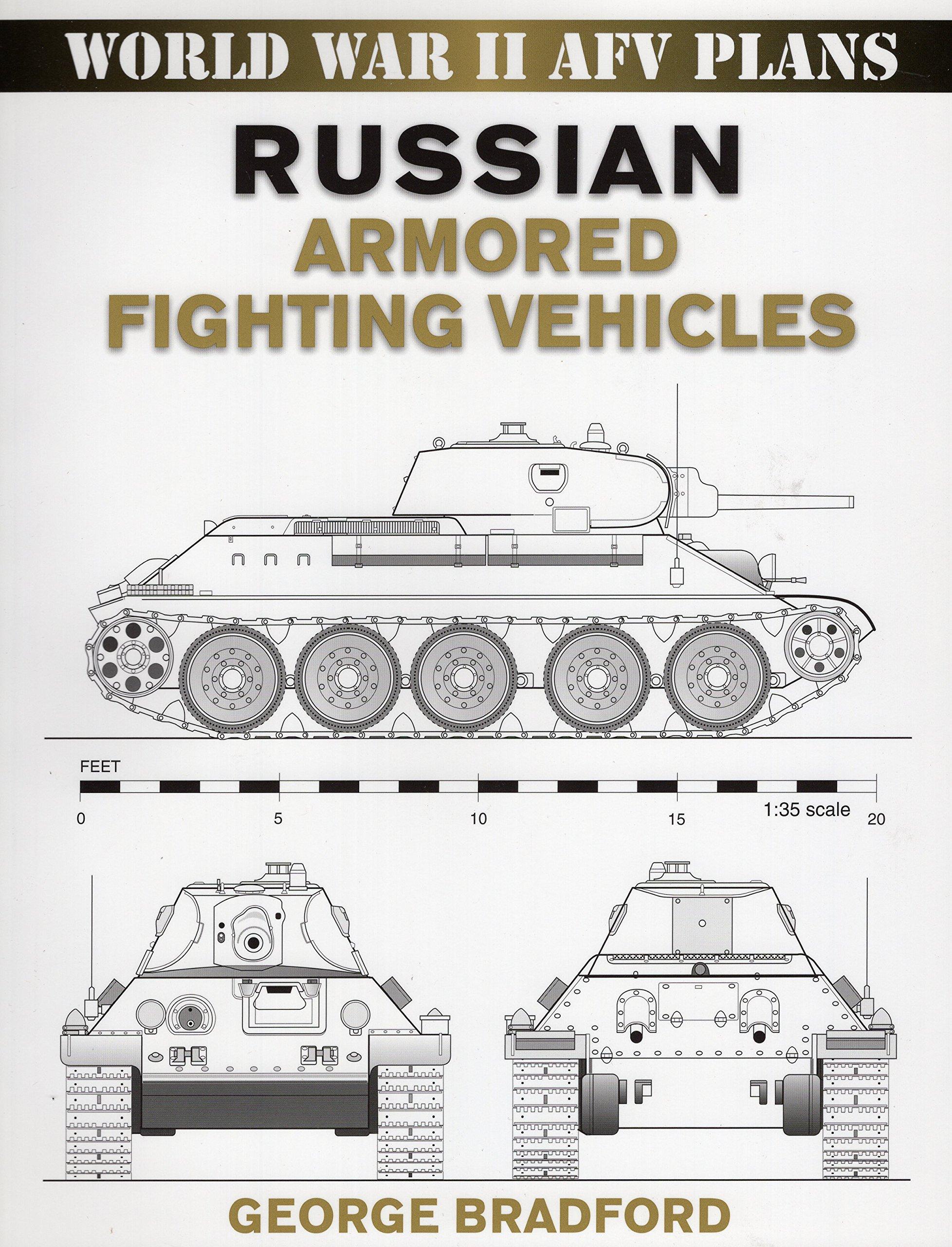 Russian Armored Fighting Vehicles: World War II AFV Plans (World War 2 AFV Plans) por George Bradford