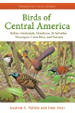 Birds of Central America – Belize, Guatemala, Honduras, El Salvador, Nicaragua, Costa Rica, and Panama (Princeton Field Guides)