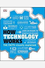 How Technology Works: The facts visually explained (How Things Work) Kindle Edition