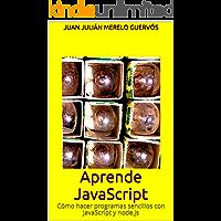 Aprende JavaScript: Cómo hacer programas sencillos con JavaScript y node.js