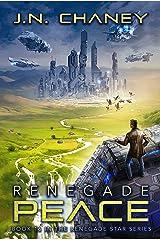 Renegade Peace: An Intergalactic Space Opera Adventure (Renegade Star Book 16) Kindle Edition
