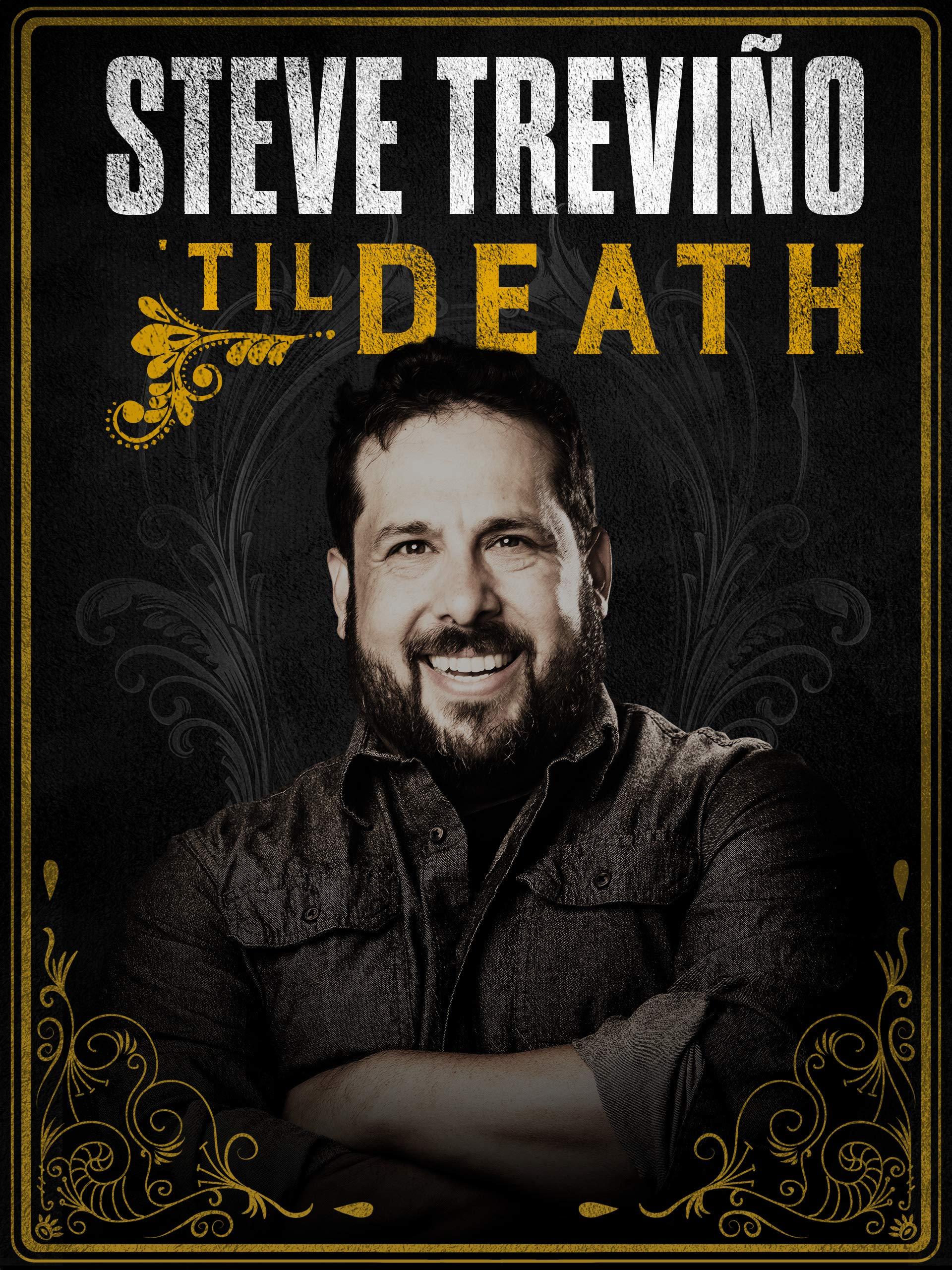 Steve Treviño: 'Till Death