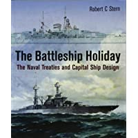 Battleship Holiday: The Naval Treaties and Capital Ship Design