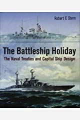 The Battleship Holiday: The Naval Treaties and Capital Ship Design Hardcover