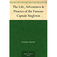 The Life, Adventures & Piracies of the Famous Captain Singleton (English Edition)
