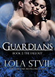 Guardians: The Fallout (The Guardians Series, Book 2) (English Edition)