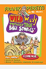 All About Courage (Mr. Henry's Wild & Wacky Bible Stories Book 3) Kindle Edition