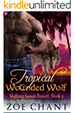Tropical Wounded Wolf (Shifting Sands Resort Book 2)