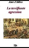 La terrifiante agression (Récit des équipées de Trois-Sueurs, brigand et homme de main de Philippe d'Orléans t. 4)