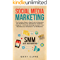 Social Media Marketing: The Practical Step by Step Guide to Marketing and Advertising Your Business on Facebook, Instagram, YouTube& Branding Yourself ... Influencer In 2019& Beyond (English Edition)