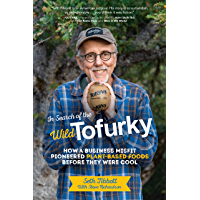 In Search of the Wild Tofurky: How a Business Misfit Pioneered Plant-Based Foods Before They Were Cool