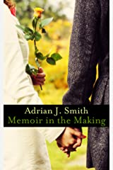 Memoir in the Making: A May-December Romance Kindle Edition