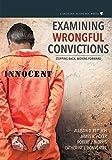 Examining Wrongful Convictions: Stepping Back, Moving Forward