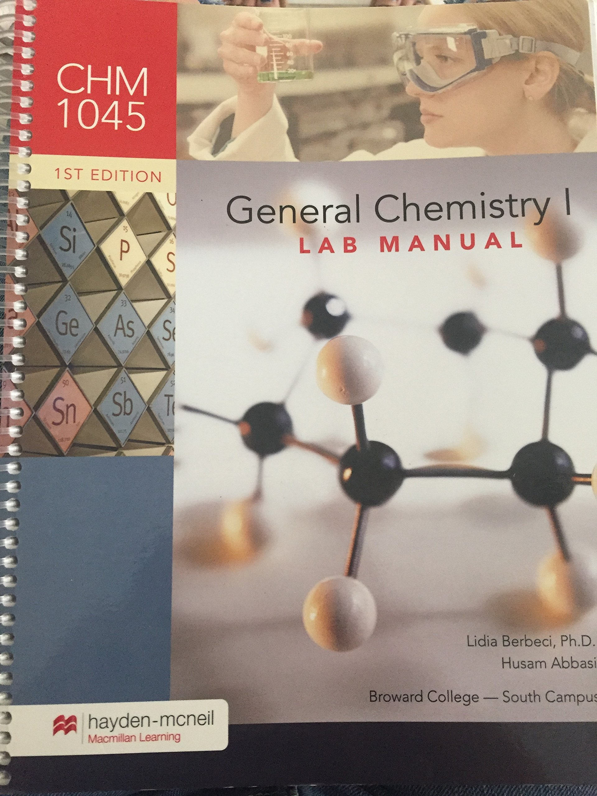 General Chemistry I Lab Manual 1st Edition CHM1045 Broward College: Ph. D.  Lidia Berbeci, Husam Abbasi, LLC Hayden-Mcneil: 9780738089256: Amazon.com:  Books