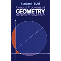 Famous Problems of Geometry and How to Solve Them (Dover Books on Mathematics)