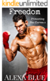 Freedom (Protecting Her Curves Book 2)