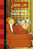 LA SORCIÈRE HABITE AU 47