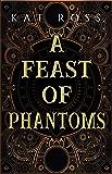 A Feast of Phantoms (Lingua Magika Book 1)