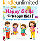 Happy Skills For Happy Kids: Ten bright ideas that help kids feel glad!