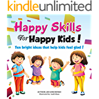 Happy Skills For Happy Kids: Ten bright ideas that help kids feel glad! (English Edition)