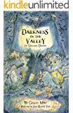 Darkness in the Valley: An Uncanny Dossier (The Uncanny Chronicles Book 2)
