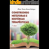 Construindo Metáforas e Histórias Terapêuticas