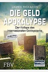 Die Geldapokalypse: Der Kollaps unseres internationalen Geldsystems (German Edition) Kindle Edition