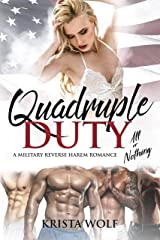 Quadruple Duty: All or Nothing - A Military Reverse Harem Romance Kindle Edition
