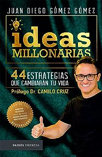 Ideas millonarias: 44 estrategias que cambiarán tu vida (Spanish Edition)