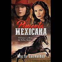 Pimenta Mexicana: O Cravo e a Rosa do Velho Oeste
